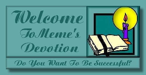{WELCOME TO MEME'S DEVOTION}